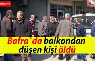 Bafra`da balkondan düşen kişi öldü