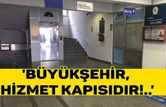 'BÜYÜKŞEHİR, HİZMET KAPISIDIR!..'