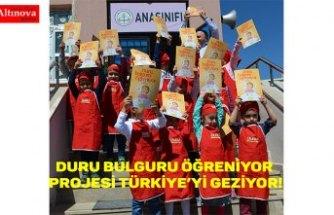 DURU BULGURU ÖĞRENİYOR PROJESİ TÜRKİYE'Yİ GEZİYOR!