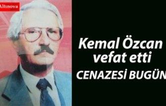 Kemal Özcan vefat etti