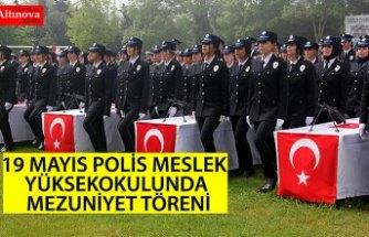 19 Mayıs Polis Meslek Yüksekokulunda mezuniyet töreni