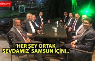 'HER ŞEY ORTAK SEVDAMIZ SAMSUN İÇİN!..'