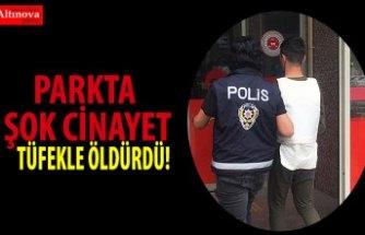 PARKTA ŞOK CİNAYET