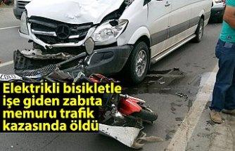 Elektrikli bisikletle işe giden zabıta memuru trafik kazasında öldü