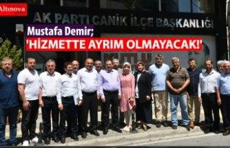 'HİZMETTE AYRIM OLMAYACAK!'