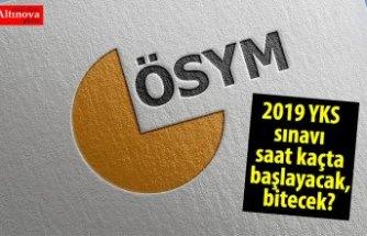 ÖSYM duyurdu: 2019 YKS sınavı saat kaçta başlayacak, bitecek? YKS sınav giriş belgesi sorgulama