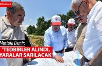 'TEDBİRLER ALINDI, YARALAR SARILACAK'