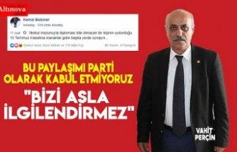 """CHP Bafra İlçe Başkanı Vahit Perçin """"Bizi asla ilgilendirmez"""""""