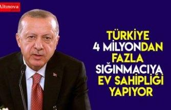 Cumhurbaşkanı Erdoğan: Türkiye 4 milyondan fazla sığınmacıya ev sahipliği yapıyor