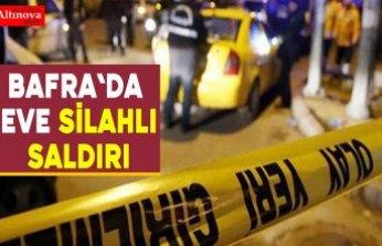 Bafra`da eve silahlı saldırı