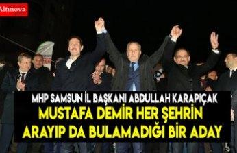 Mustafa Demir her şehrin arayıp da bulamadığı bir aday