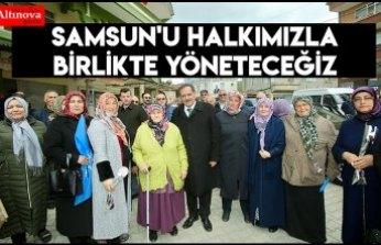 Samsun'u halkımızla birlikte yöneteceğiz