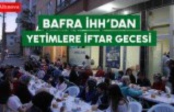 BAFRA İHH'DAN  YETİMLERE İFTAR GECESİ