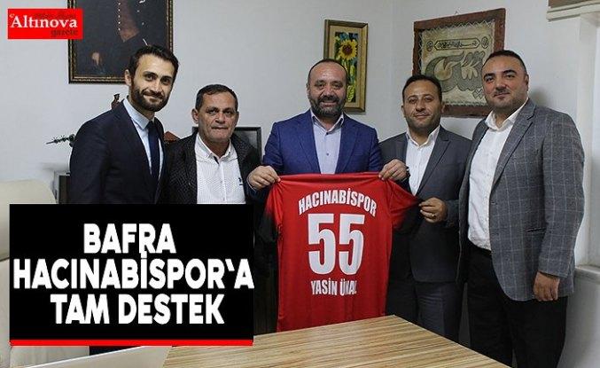 BAFRA HACINABİSPOR`A TAM DESTEK