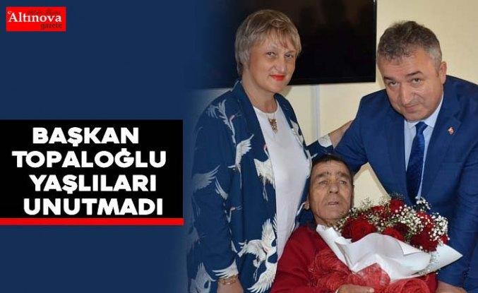 Başkan Topaloğlu Yaşlıları Unutmadı