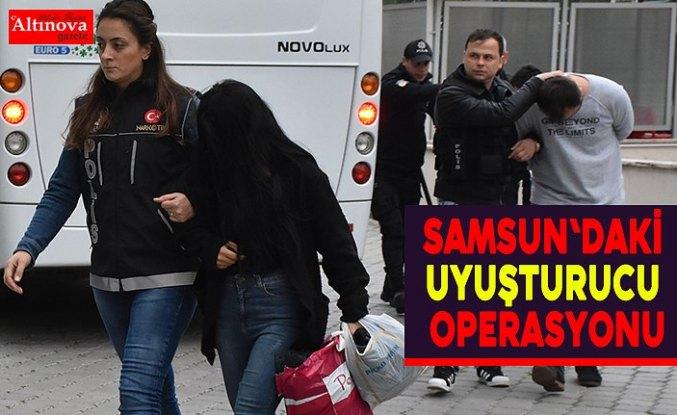 Samsun'daki uyuşturucu operasyonu