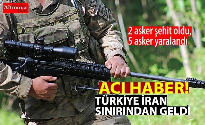 Türkiye-İran sınırında çatışma: 2 asker şehit