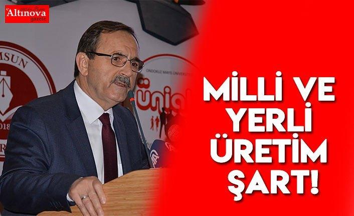 MİLLİ VE YERLİ ÜRETİM ŞART!