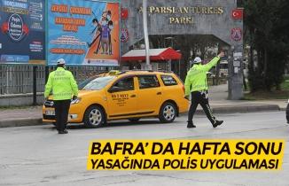 BAFRA' DA HAFTA SONU YASAĞINDA POLİS UYGULAMASI