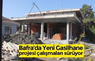 Bafra'da Yeni Gasilhane projesi çalışmaları sürüyor