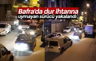Bafra'da dur ihtarına uymayan sürücü yakalandı
