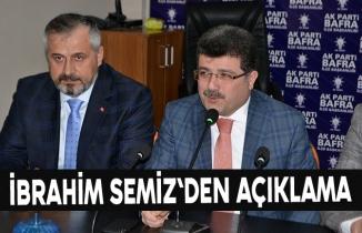 Ak Parti Bafra İlçe Başkanı İbrahim Semiz`den açıklama
